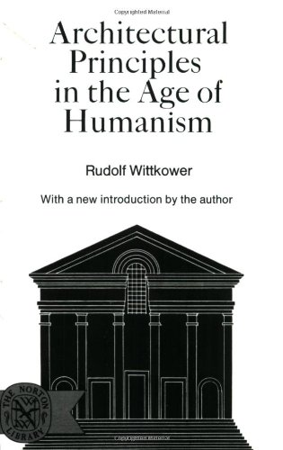 The best books on Architectural History - Architectural Principles in the Age of Humanism by Rudolf Wittkower