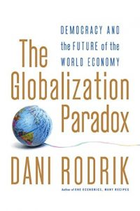 The best books on Globalisation - The Globalization Paradox by Dani Rodrik