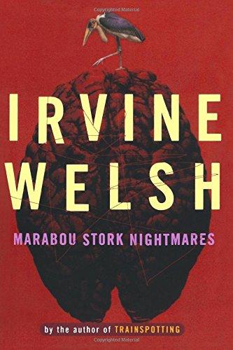 Irvine Welsh recommends the best Crime Novels - Marabou Stork Nightmares by Irvine Welsh