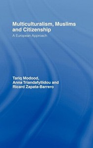The best books on Multiculturalism - Multiculturalism, Muslims and Citizenship by Tariq Modood & Tariq Modood with Anna Triandafyllidou and Ricard Zapata-Barrero