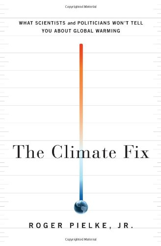 The best books on Climate Change Innovation - The Climate Fix by Roger Pielke Jr