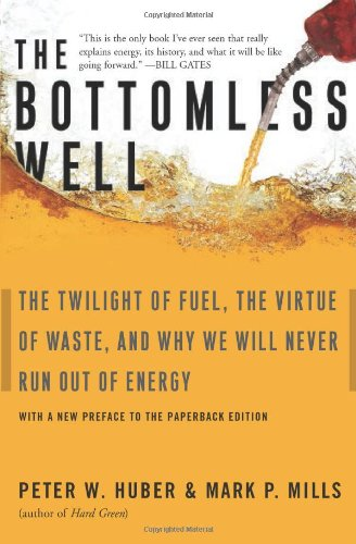 The best books on Technology - The Bottomless Well by Peter W Huber and Mark P Mills