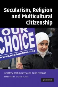 The best books on Multiculturalism - Secularism, Religion and Multicultural Citizenship by Tariq Modood & Tariq Modood, edited with Geoffrey Brahm Levey