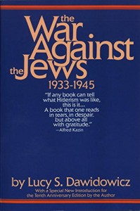 The best books on Anti-Semitism - The War Against the Jews by Lucy S Dawidowicz