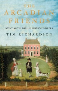 The best books on Horticulture - The Arcadian Friends by Tim Richardson