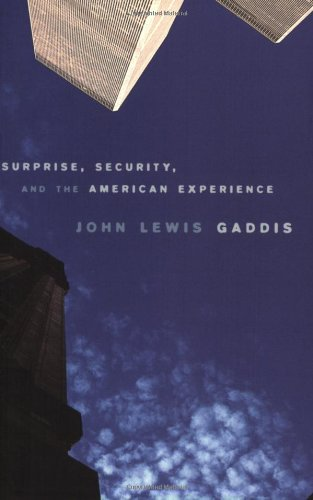 John Lewis Gaddis recommends the best books on the History of International Relations - Surprise, Security, and the American Experience by John Lewis Gaddis