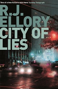 The best books on Human Dramas - City of Lies by R J Ellory