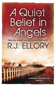 The best books on Human Dramas - A Quiet Belief In Angels by R J Ellory