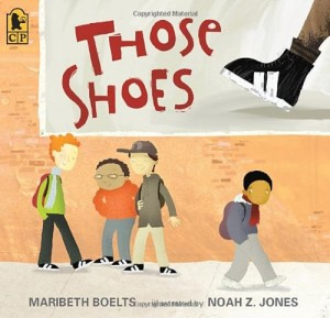 Best Economics Books for Kids - Those Shoes by Maribeth Boelts & Noah Jones (illustrator)