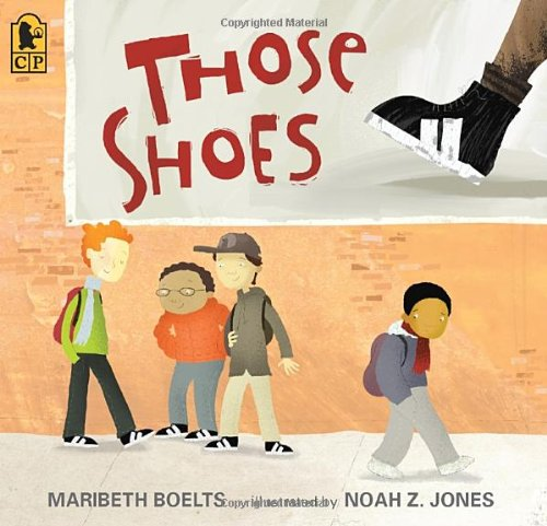 Those Shoes by Maribeth Boelts & Noah Jones (illustrator)