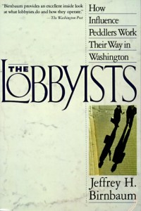 The best books on Lobbying - The Lobbyists by Jeffrey Birnbaum