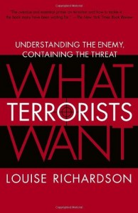 The best books on Who Terrorists Are - What Terrorists Want by Louise Richardson