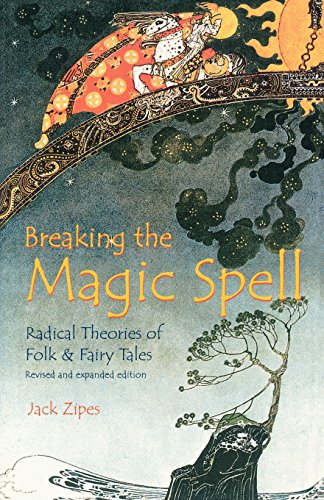 The best books on Fairy Tales - Breaking the Magic Spell by Jack Zipes