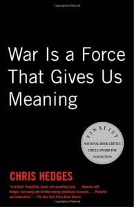 The best books on Who Terrorists Are - War is a Force That Gives Us Meaning by Chris Hedges