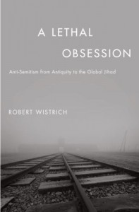 The best books on Anti-Semitism - A Lethal Obsession by Robert S Wistrich
