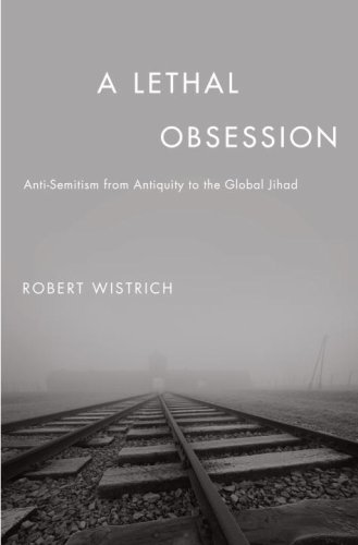 A Lethal Obsession by Robert S Wistrich