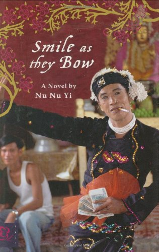 The best books on Her Own Burma - Smile as They Bow by Nu Nu Yi