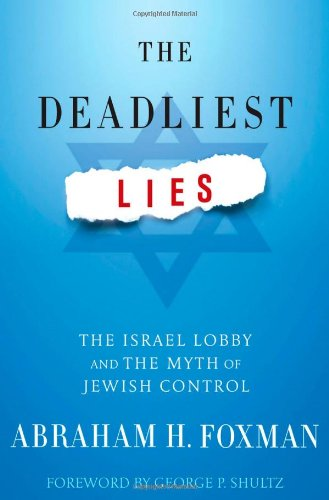 The best books on Anti-Semitism - The Deadliest Lies by Abraham Foxman
