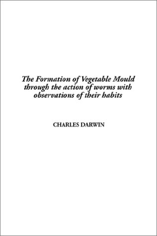The best books on Popular Science - The Formation of Vegetable Mould through the Action of Worms with Observations on their Habits by Charles Darwin