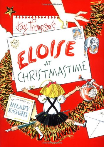 The best books on Christmas - Eloise at Christmastime by Kay Thompson and Hilary Knight