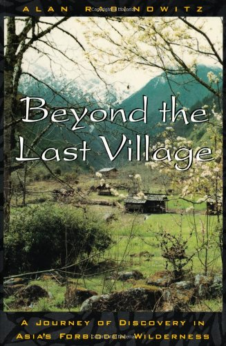 The best books on Her Own Burma - Beyond the Last Village by Alan Rabinowitz