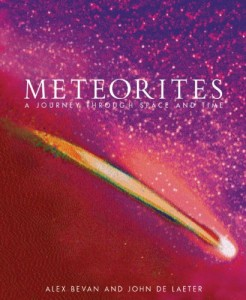 The best books on Meteorites - Meteorites by Alex Bevan and John de Laeter
