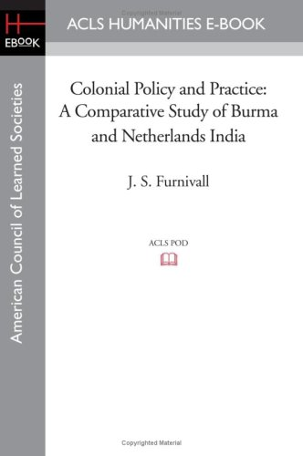 The best books on Understanding the Burmese Economy - Colonial Policy and Practice by J S Furnivall