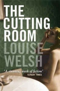 Irvine Welsh recommends the best Crime Novels - The Cutting Room by Louise Welsh