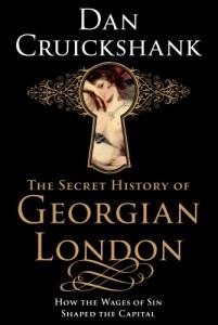 The best books on Architectural History - The Secret History of Georgian London by Dan Cruickshank & Dan Cruikshank