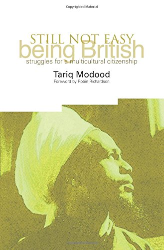 The best books on Multiculturalism - Still Not Easy Being British by Tariq Modood