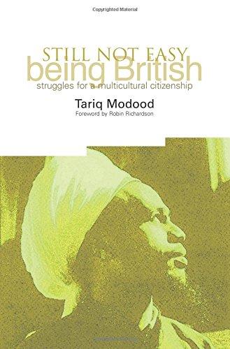 Still Not Easy Being British by Tariq Modood