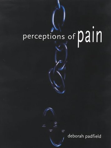 The best books on Pain - Perceptions in Pain by Deborah Padfield