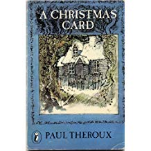 The best books on Christmas - A Christmas Card by Paul Theroux