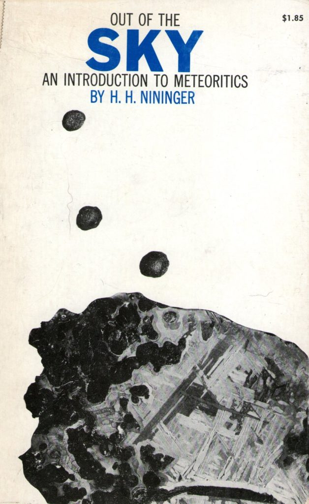 The best books on Meteorites - Out of the Sky by H H Nininger (out of print)
