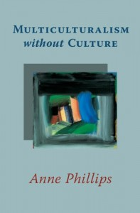 The best books on Multiculturalism - Multiculturalism Without Culture by Anne Phillips