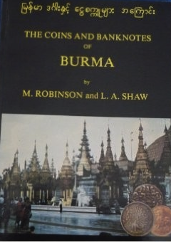 The best books on Understanding the Burmese Economy - The Coins and Banknotes of Burma by M Robinson and L Shaw