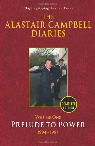 Alastair Campbell on Leadership - The Alastair Campbell Diaries Volume One by Alastair Campbell
