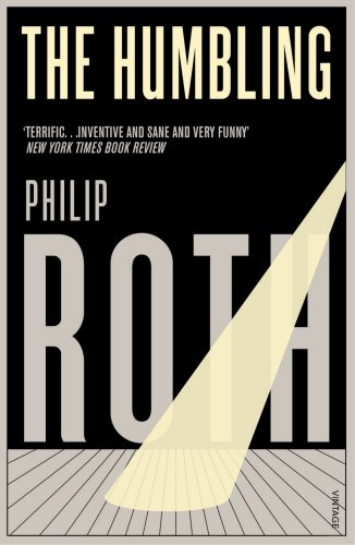 The best books on Misery in the Modern World - The Humbling by Philip Roth