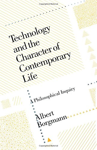 The best books on Philosophy of Technology - Technology and the Character of Contemporary Life by Albert Borgmann