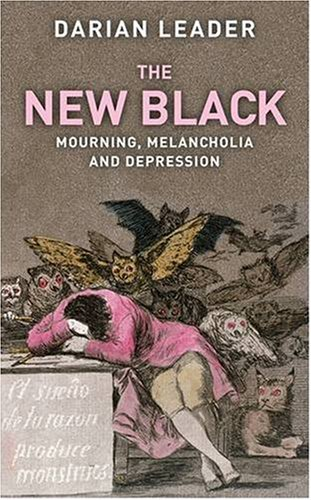 The best books on Misery in the Modern World - The New Black by Darian Leader