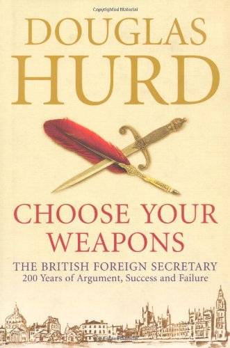 The Best Political Biographies - Choose Your Weapons by Douglas Hurd
