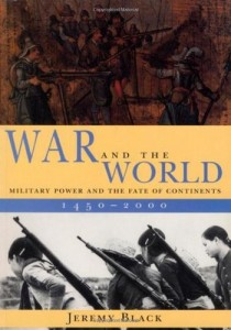 The best books on The History of War - War and the World by Jeremy Black