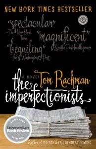 The best books on The Best Debut Novels of 2010 - The Imperfectionists by Tom Rachman