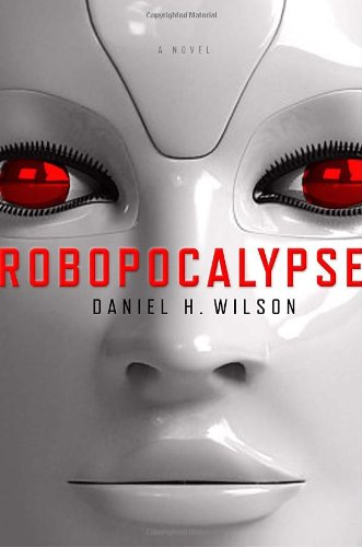 The best books on Robotics - Robopocalypse by Daniel H Wilson