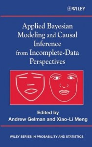 The best books on Statistics - Applied Bayesian Modeling and Causal Inference from Incomplete-Data Perspectives by Andrew Gelman & Andrew Gelman (edited with Xiao-Li Meng)