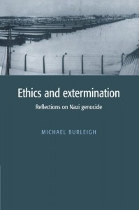 The best books on Hitler - Ethics and Extermination by Michael Burleigh