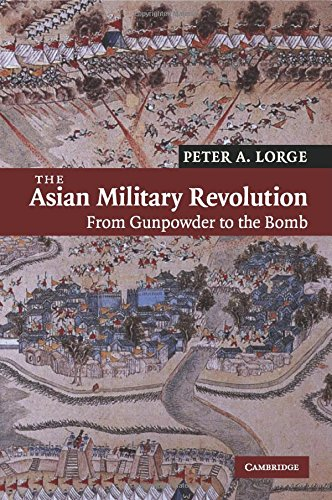 The best books on The History of War - The Asian Military Revolution by Peter A Lorge