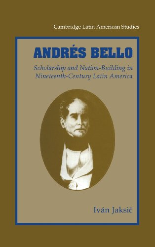 The best books on Latin American History - Andrès Bello by Ivan Jáksic