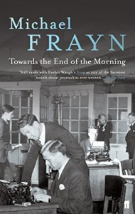 The best books on Editing Newspapers - Towards the End of the Morning by Michael Frayn