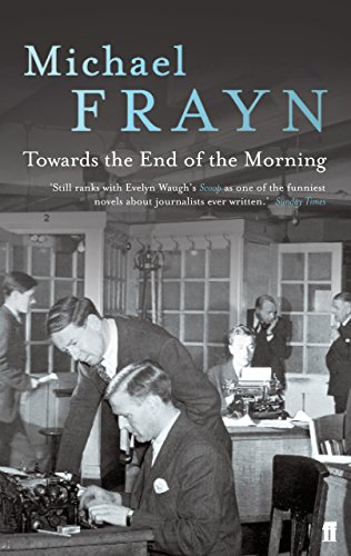 Towards the End of the Morning by Michael Frayn
